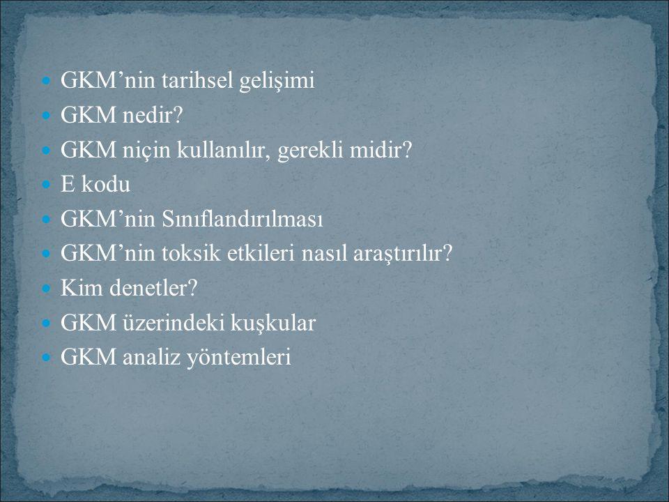 GKM'nin tarihsel gelişimi GKM nedir. GKM niçin kullanılır, gerekli midir.
