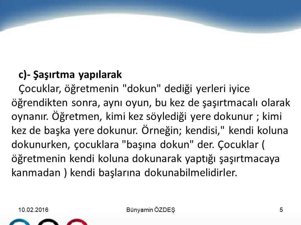 Efeler Cumhuriyet Anadolu Lisesi Beden Eğitimi Öğretmeni hasasadanali@hotmail.com 5054094911 10.02.201616Bünyamin ÖZDEŞ