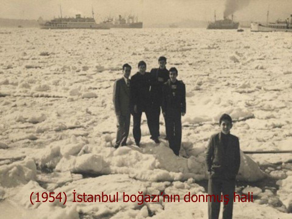 (1954) İstanbul boğazı'nın donmuş hali