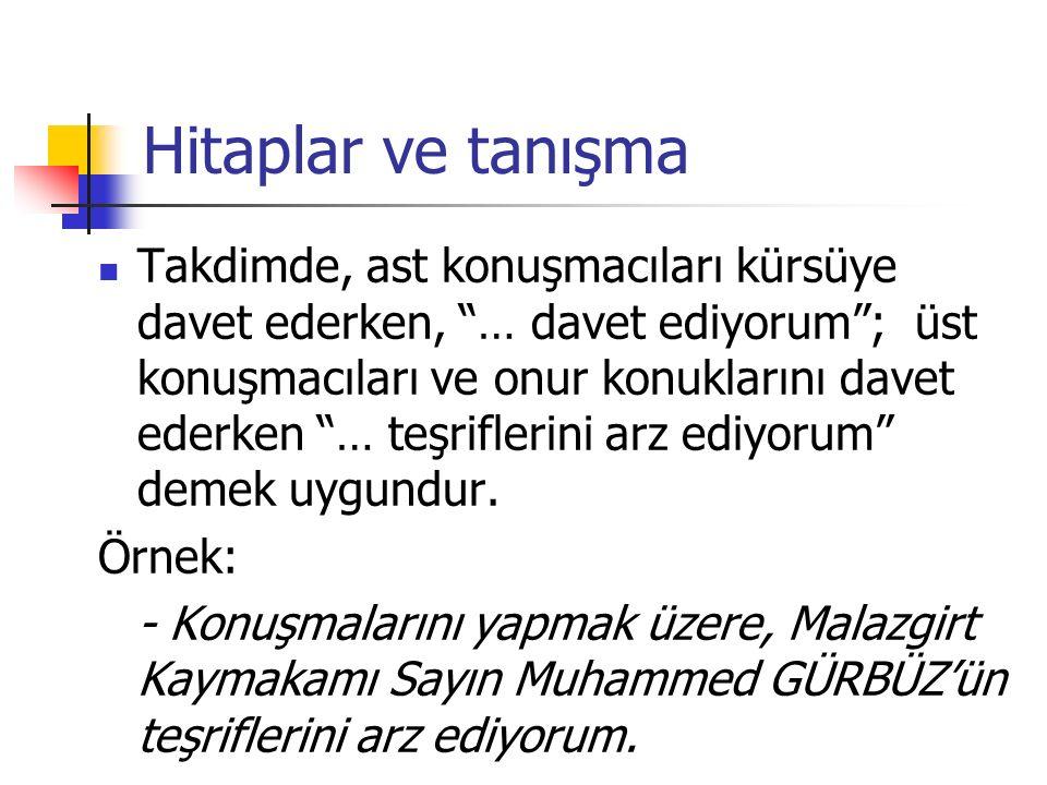Hitaplar ve tanışma Emniyet Genel Müdürü Sayın Mehmet KILIÇLAR (Sayın kelimesi isime bitişiktir) Millî Eğitim Bakanlığı Müsteşarı Prof.