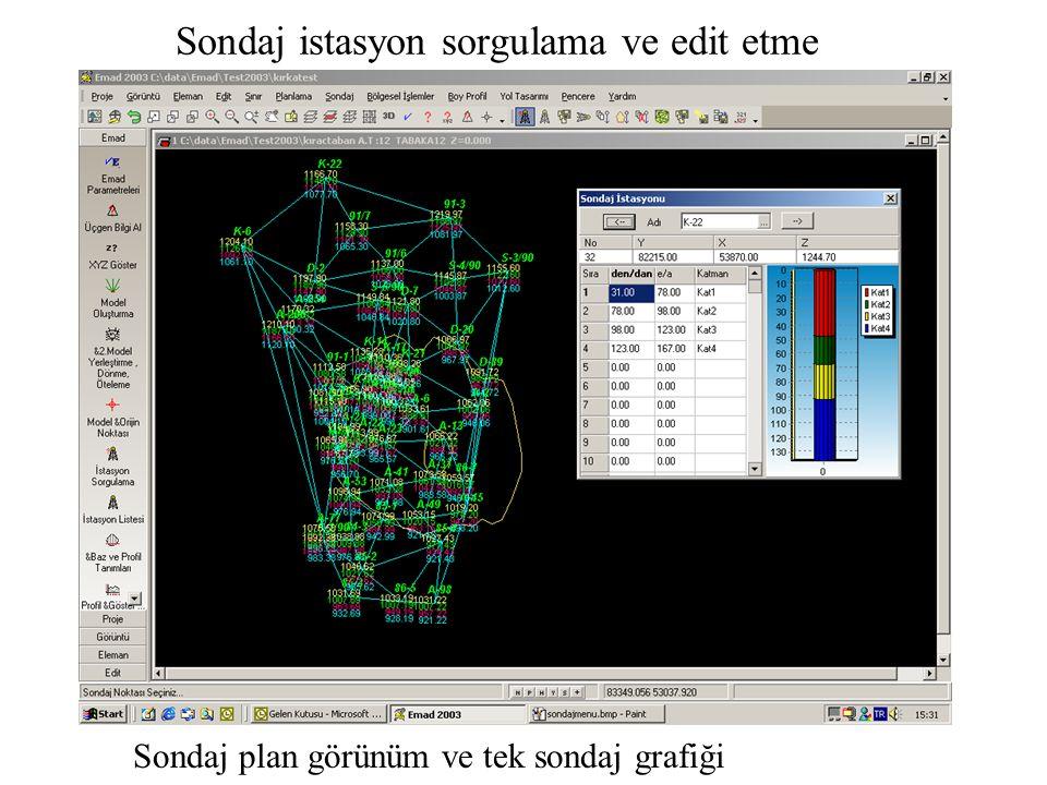 Sondaj istasyon sorgulama ve edit etme Sondaj plan görünüm ve tek sondaj grafiği