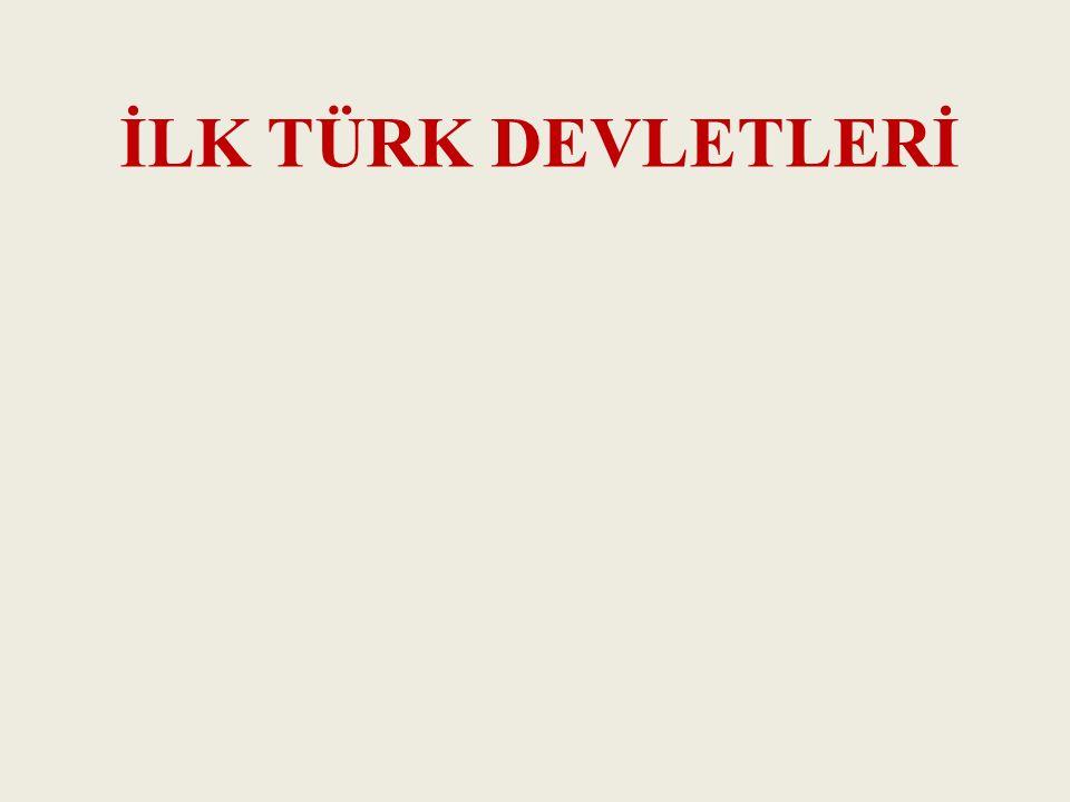 İLK TÜRK DEVLETLERİ
