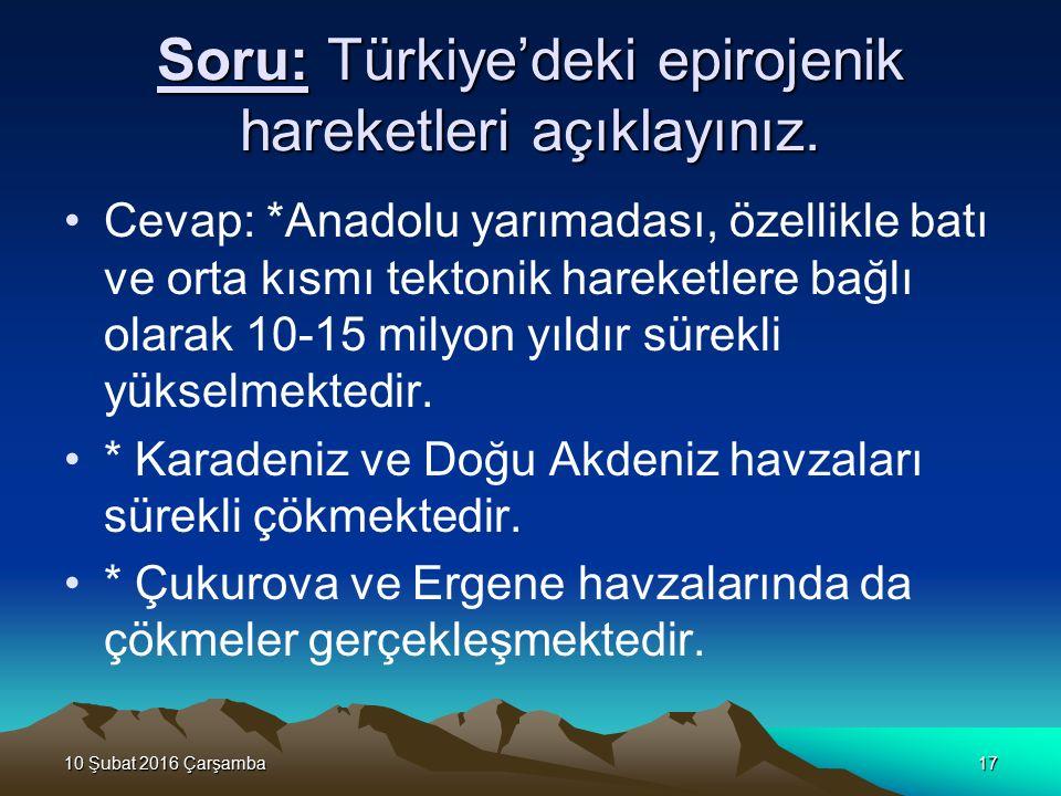 10 Şubat 2016 Çarşamba10 Şubat 2016 Çarşamba10 Şubat 2016 Çarşamba10 Şubat 2016 Çarşamba17 Soru: Türkiye'deki epirojenik hareketleri açıklayınız.