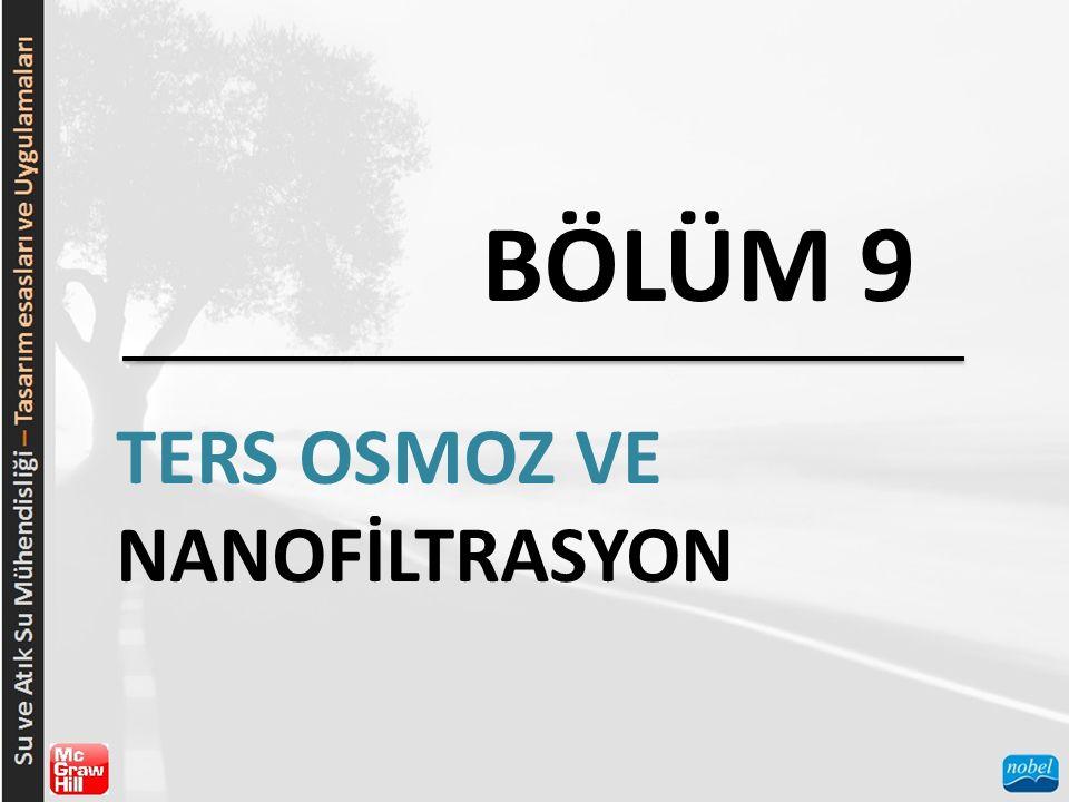 BÖLÜM 9 TERS OSMOZ VE NANOFİLTRASYON