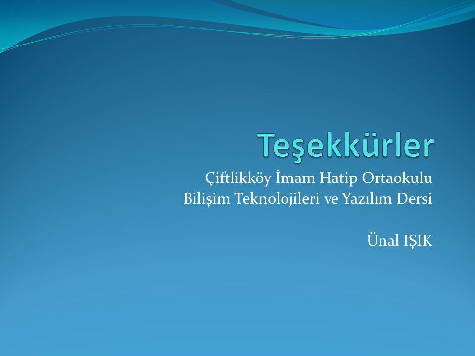 Çiftlikköy İmam Hatip Ortaokulu Bilişim Teknolojileri ve Yazılım Dersi Ünal IŞIK