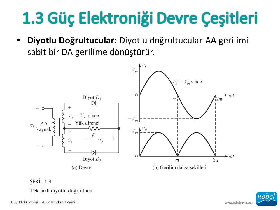 Diyotlu Doğrultucular: Diyotlu doğrultucular AA gerilimi sabit bir DA gerilime dönüştürür.