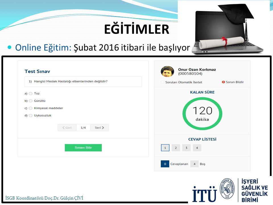 EĞİTİMLER Online Eğitim: Şubat 2016 itibari ile başlıyor İSGB Koordinatörü Doç.Dr. Gülçin ÇİVİ