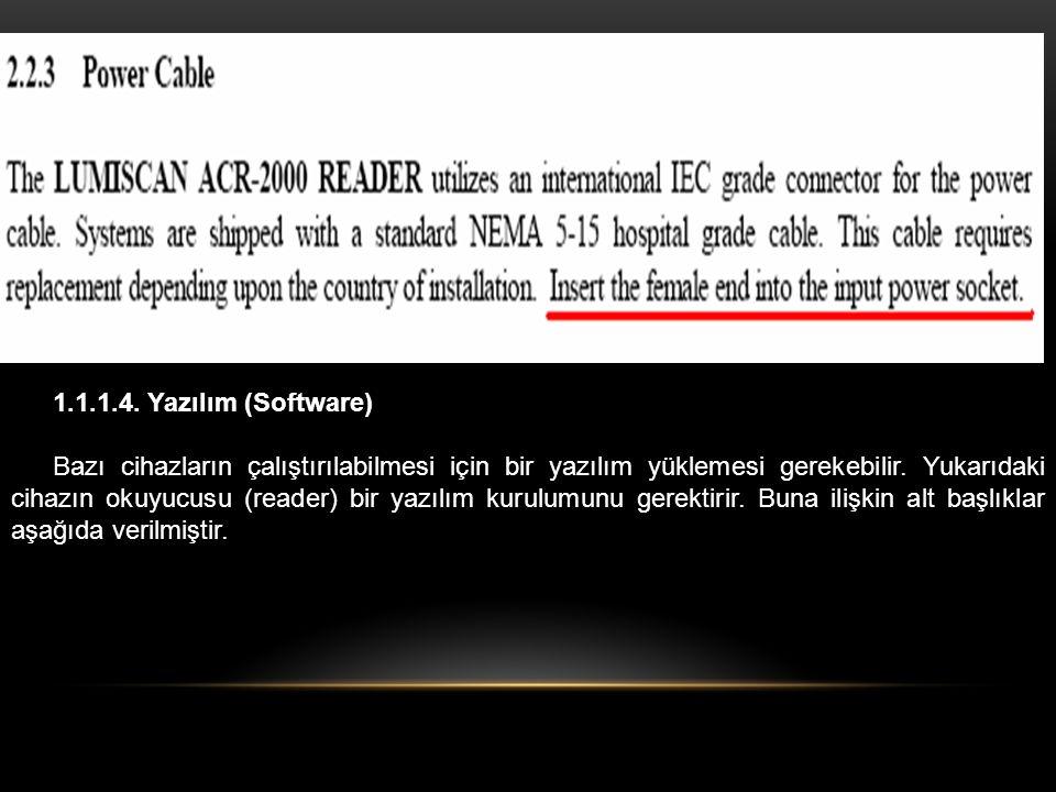 1.1.1.4. Yazılım (Software) Bazı cihazların çalıştırılabilmesi için bir yazılım yüklemesi gerekebilir. Yukarıdaki cihazın okuyucusu (reader) bir yazıl