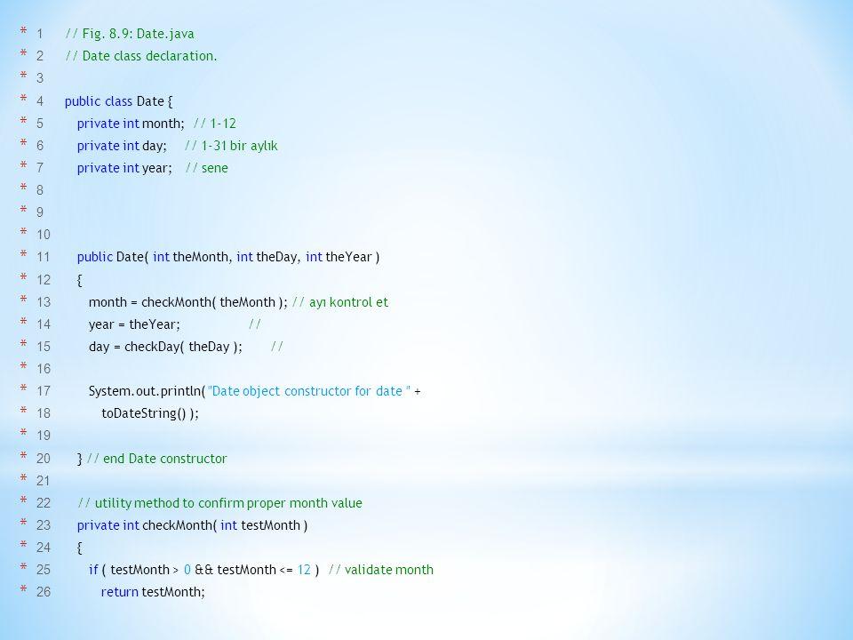 * 1 // Fig. 8.9: Date.java * 2 // Date class declaration.