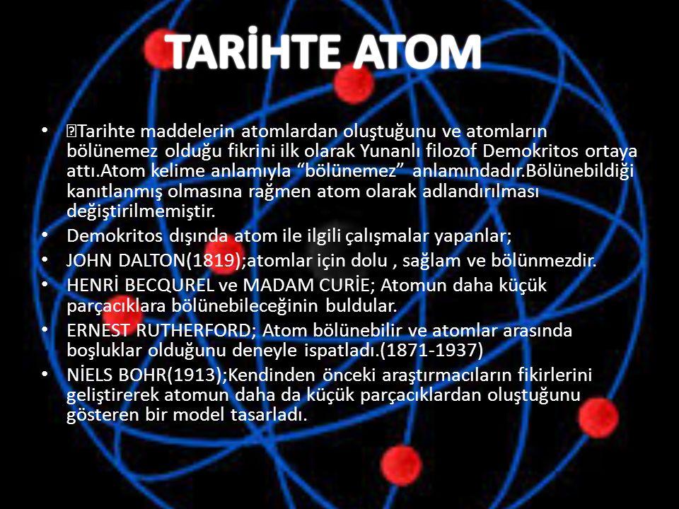ATOM Tüm maddeler taneciklerden oluşur.Yani tanecikler bir araya gelerek maddeyi oluşturur.
