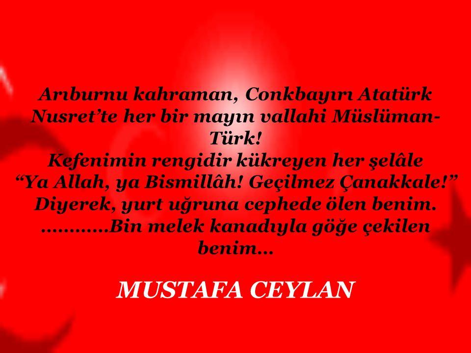 Arıburnu kahraman, Conkbayırı Atatürk Nusret'te her bir mayın vallahi Müslüman- Türk.