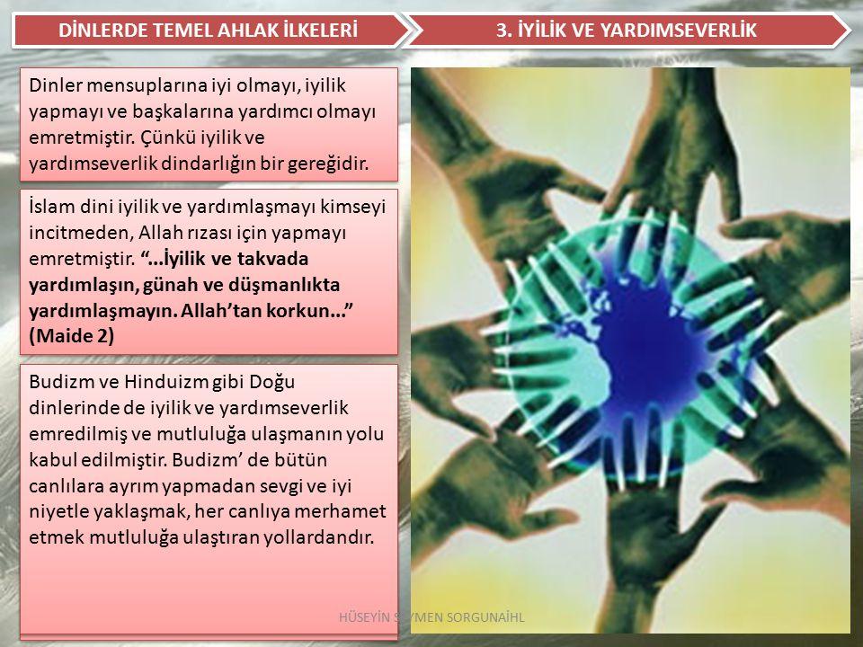 DİNLERDE TEMEL AHLAK İLKELERİ 4.
