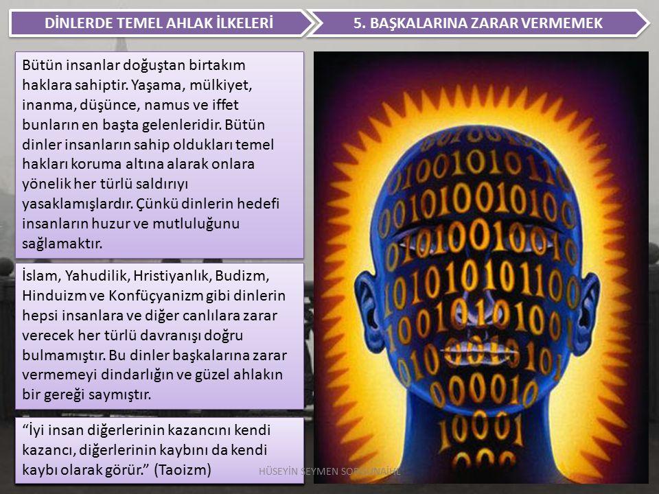 DİNLERDE TEMEL AHLAK İLKELERİ 6.