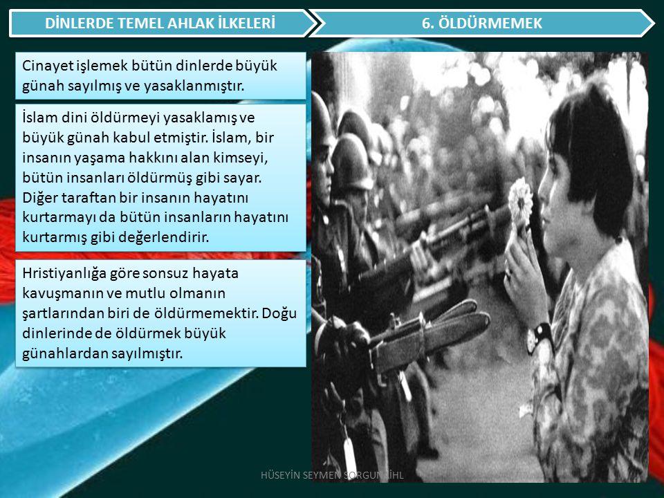 DİNLERDE TEMEL AHLAK İLKELERİ 7.