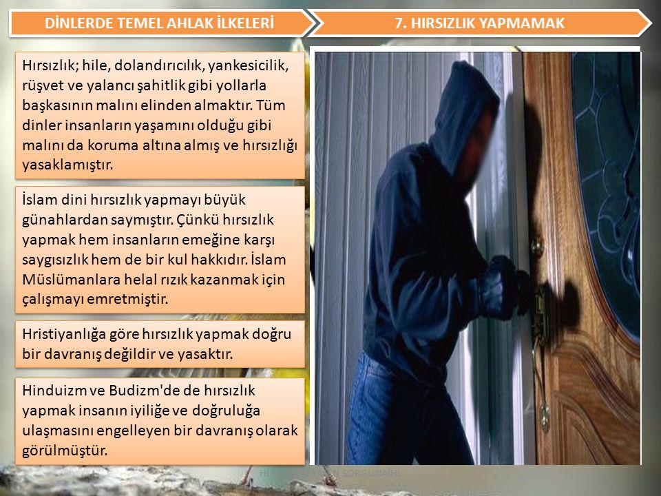 DİNLERDE TEMEL AHLAK İLKELERİ 8.
