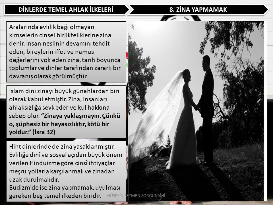 DİNLERDE TEMEL AHLAK İLKELERİ 9.