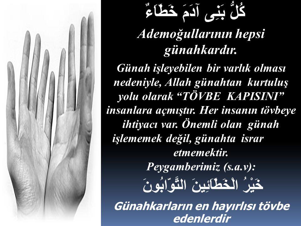 Müslüman'ın günahlarına tövbe etmesi dini bir görevdir.