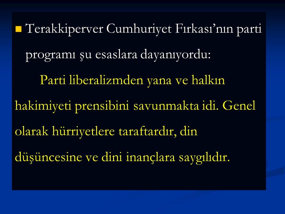 Ali Fuat (Cebesoy)Paşa, Kazım (Karabekir)Paşa, Refet (Bele) Paşa, Rüştü Paşa, Rauf (Orbay)Bey ve Adnan (Adıvar)Beyler 11 kişilik bir grup olarak Cumhuriyet Halk Fırkası'ndan kopmuşlardır.