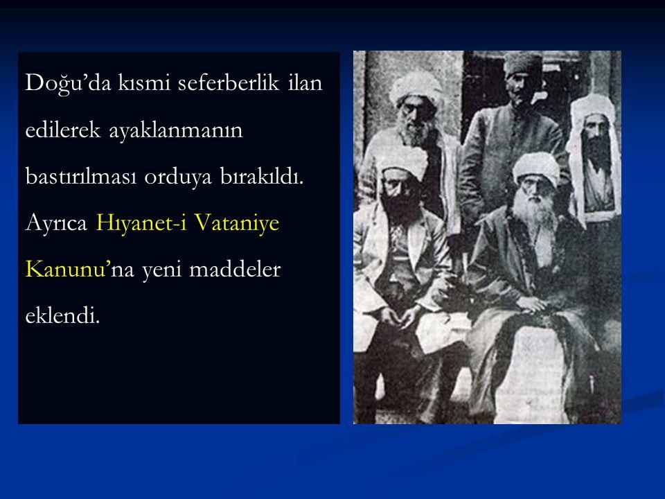 Yeni hükümet ilk iş olarak, isyan karşısında hükümete geniş yetkiler veren Takrir-i Sükun Kanunu'nu çıkartmıştır (4 Mart 1925).Ayrıca TBMM, biri Ankara'da, diğeri isyan bölgesi olan Diyarbakır'da olmak üzere tekrar iki İstiklal Mahkemesi kurulması hakkında kanun çıkarıl- mıştır.