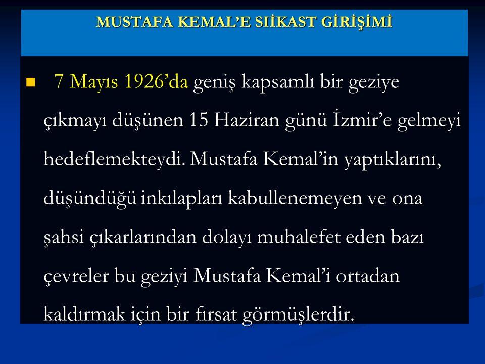 Mustafa Kemal'e suikast girişimi hangi ile ziyaret sırasında olacaktı .