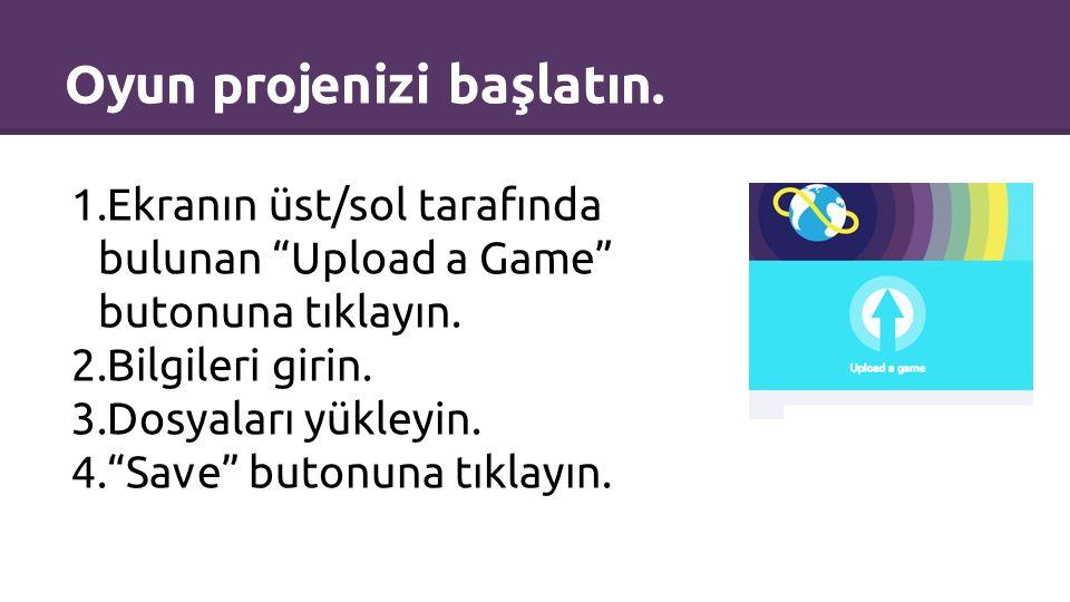 Oyun projenize erken başlayın.