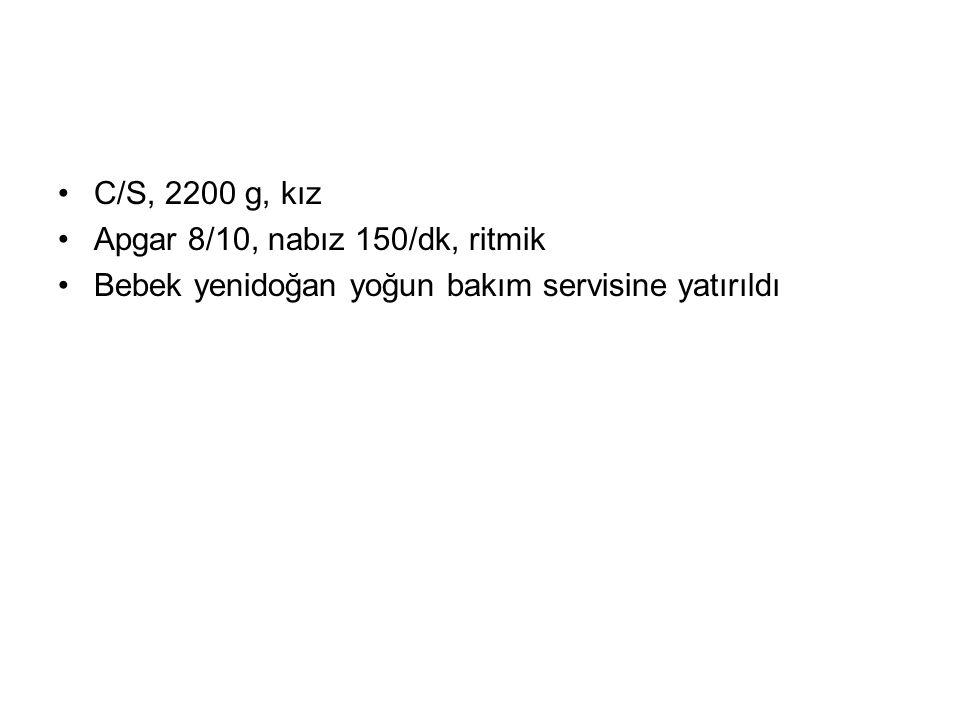 FİZİK BAKI VA: 2200 g (50-90 P) VB: 43 cm (50 P) BÇ: 31 cm (50-90 P) 1/6 sistolik üfürüm (+) Diğer sistem muayeneleri olağan