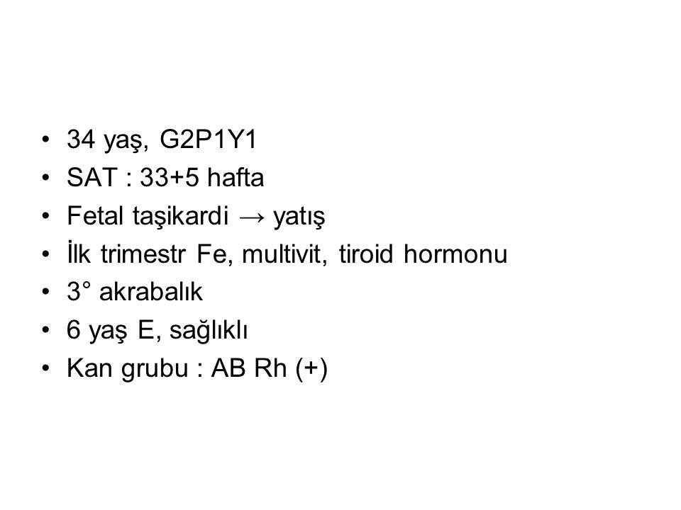 FİZİK MUAYENE TA: 120/70 mmHg Nabız: 90/dk Normal fizik muayene