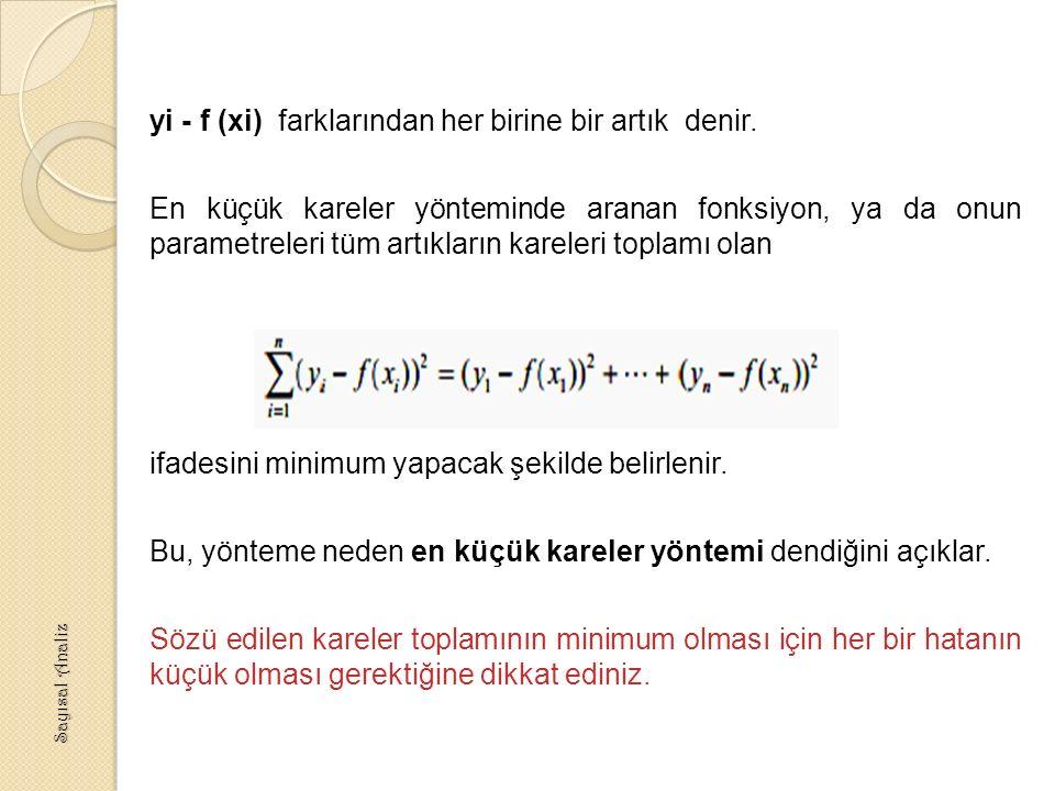 yi - f (xi) farklarından her birine bir artık denir.