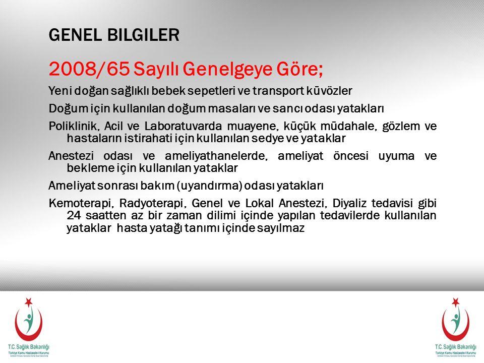 GENEL BILGILER 2008/65 Sayılı Genelgeye Göre; Yeni doğan sağlıklı bebek sepetleri ve transport küvözler Doğum için kullanılan doğum masaları ve sancı