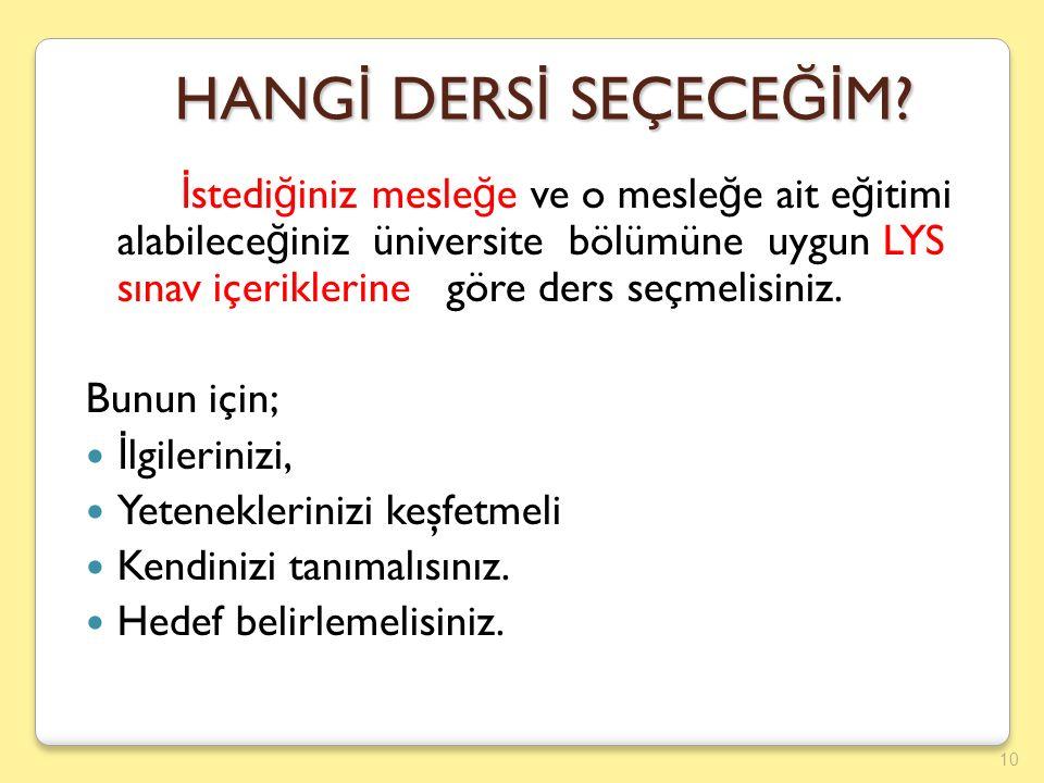 HANG İ DERS İ SEÇECE Ğİ M.