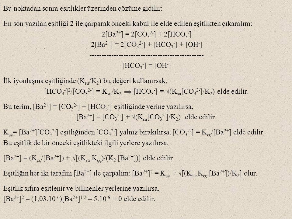 Bu noktadan sonra eşitlikler üzerinden çözüme gidilir: En son yazılan eşitliği 2 ile çarparak önceki kabul ile elde edilen eşitlikten çıkaralım: 2[Ba