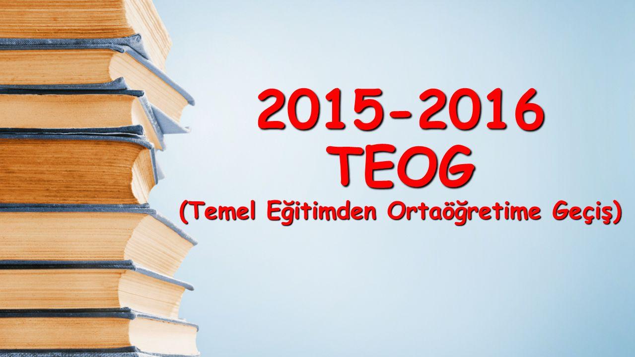 2015-2016 TEOG (Temel Eğitimden Ortaöğretime Geçiş)