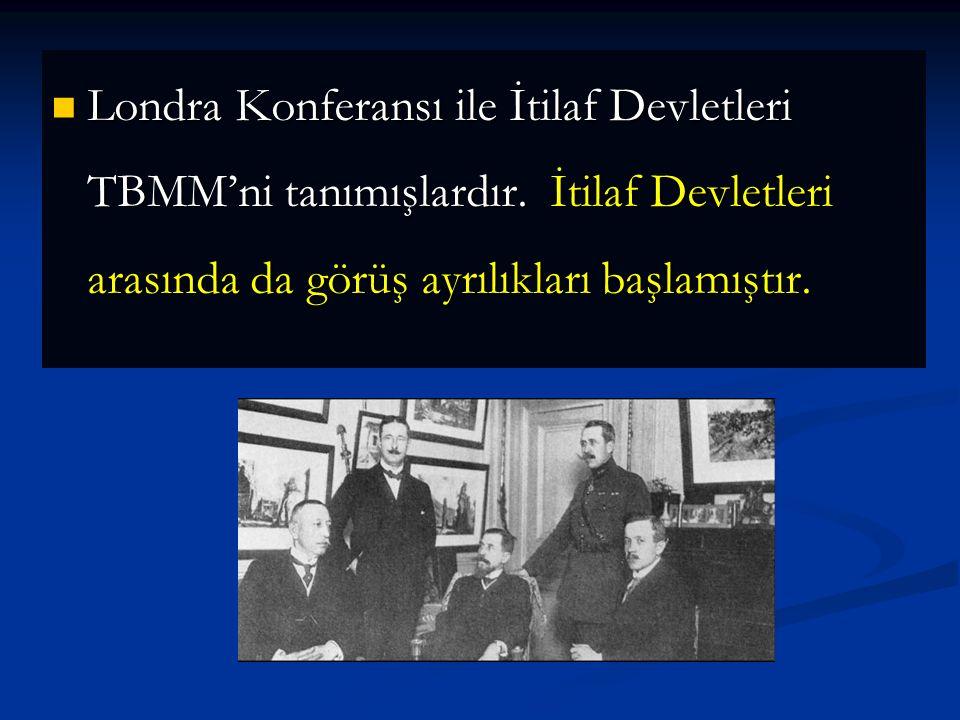 """Mustafa Kemal konferanstan bir sonuç çıkmayacağını bildiği halde, konferansa İtilaf Devletlerinin; """"Türkler barış yanlısı değil"""" şeklindeki propaganda"""