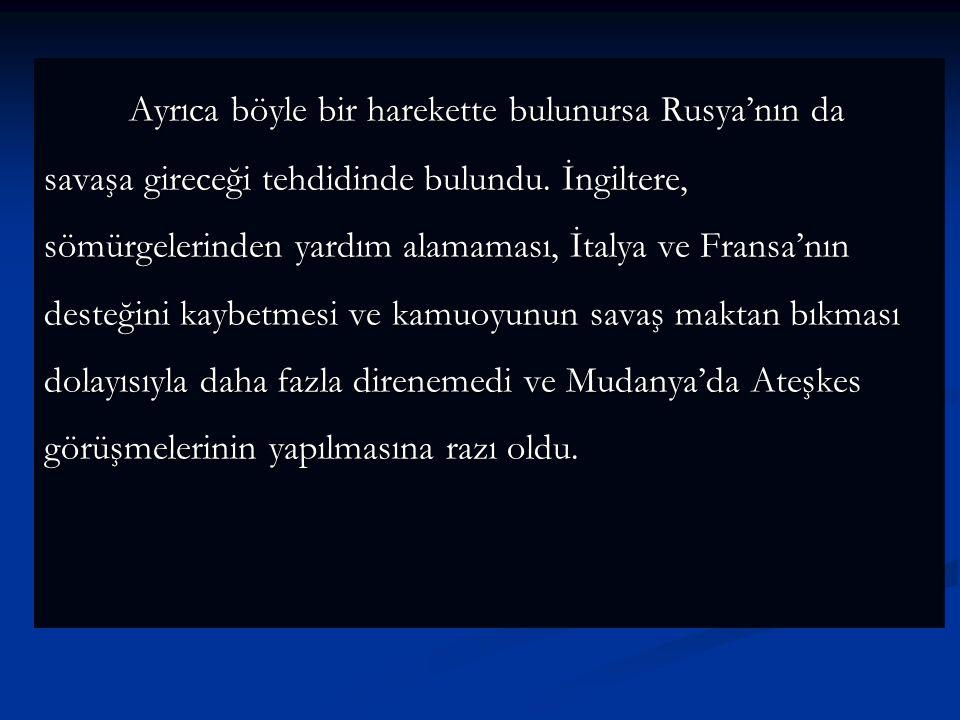 Mudanya Mütarekesi (11 Ekim 1922) Büyük Taarruz'da Yunan kuvvetlerini etkisiz hale getiren Türk kuvvetleri Çanakkale ve İstanbul boğazlarına doğru ile