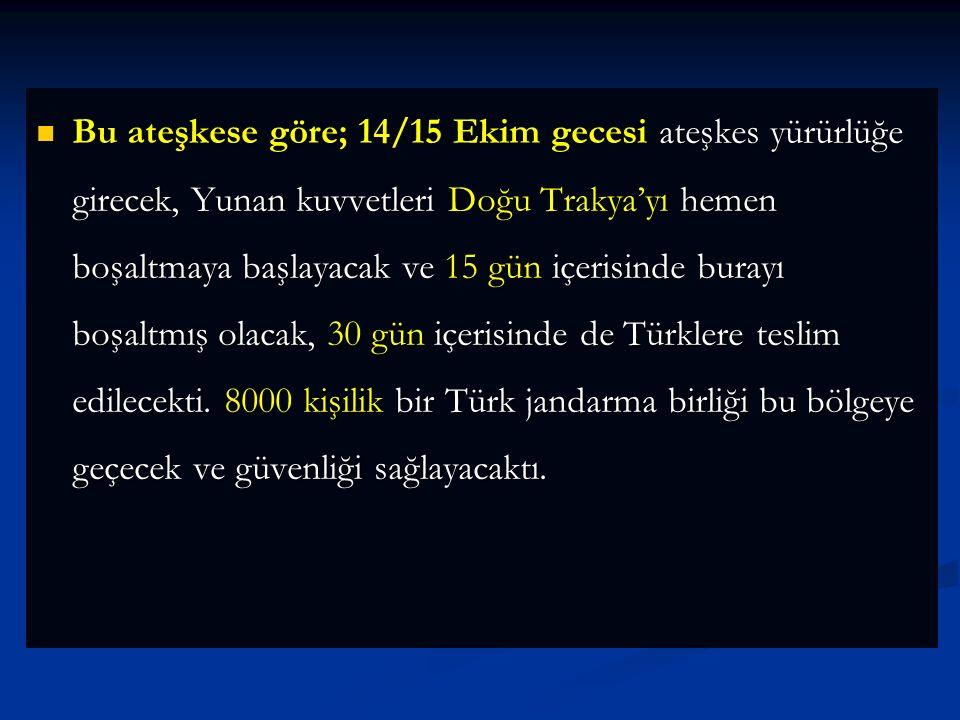 İngiliz, Fransız, İtalyan ve Türk temsilcilerinin katılımıyla Mudanya Ateşkes Antlaşması imzalandı. Yunanılar daha sonra imzaladılar İngiliz, Fransız,