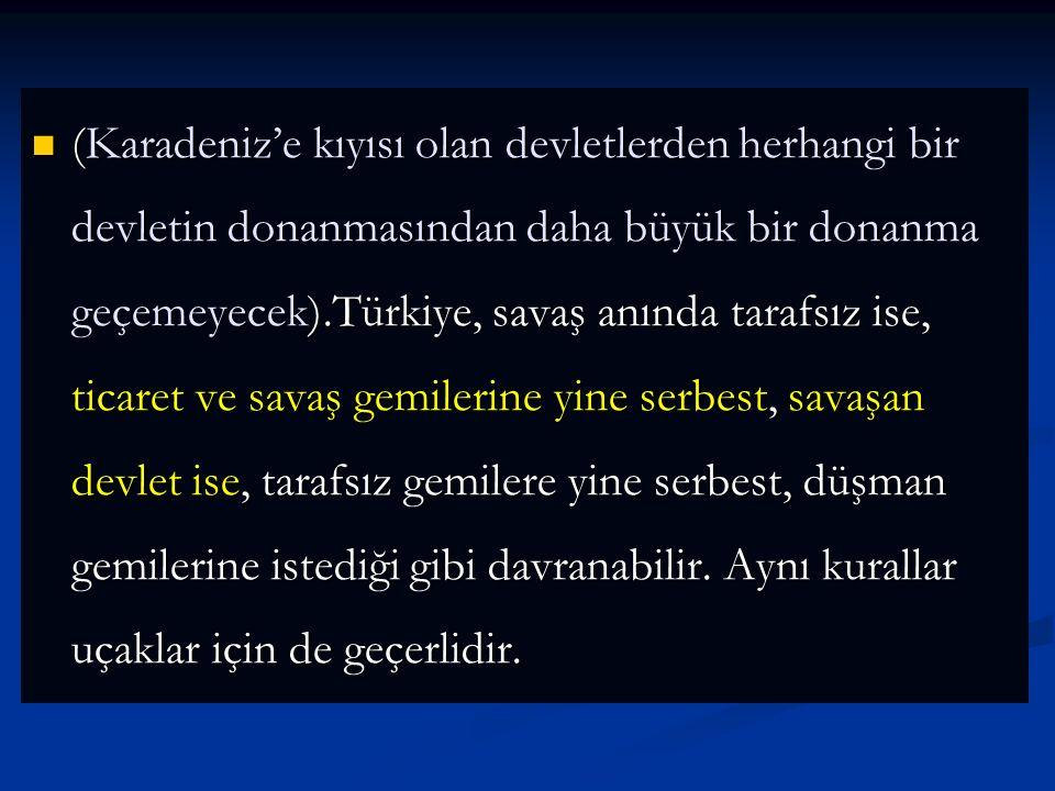 Boğazlar: Boğazlar Türkiye'nin başkanlığında oluşturulan Boğazlar komisyonu tarafından idare edilecekti. Boğazların 20 km'lik mesafesi silah- sızlandı