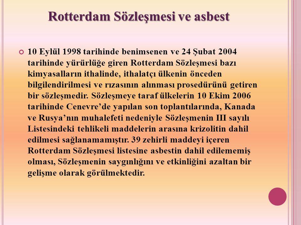 10 Eylül 1998 tarihinde benimsenen ve 24 Şubat 2004 tarihinde yürürlüğe giren Rotterdam Sözleşmesi bazı kimyasalların ithalinde, ithalatçı ülkenin önc