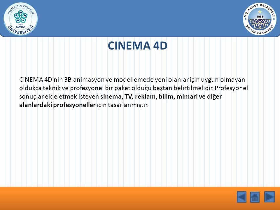 KONU BAŞLIĞI CINEMA 4D CINEMA 4D nin 3B animasyon ve modellemede yeni olanlar için uygun olmayan oldukça teknik ve profesyonel bir paket olduğu baştan belirtilmelidir.