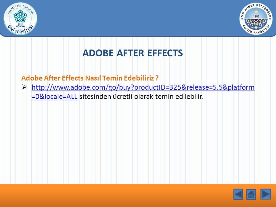 KONU BAŞLIĞI Adobe After Effects Nasıl Temin Edebiliriz ?  http://www.adobe.com/go/buy?productID=325&release=5.5&platform =0&locale=ALL sitesinden üc
