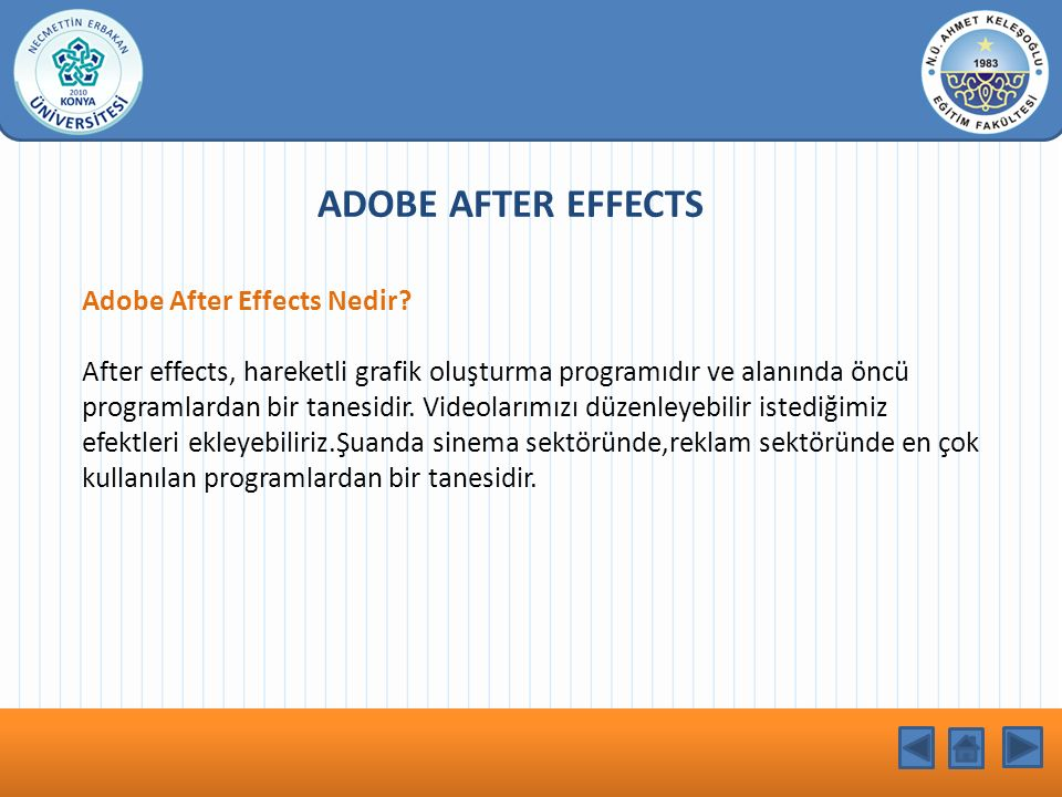 KONU BAŞLIĞI ADOBE AFTER EFFECTS Adobe After Effects Nedir.