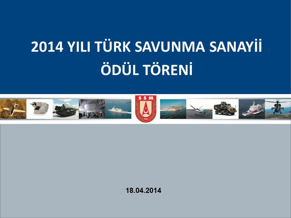 2014 YILI TÜRK SAVUNMA SANAYİİ ÖDÜL TÖRENİ 18.04.2014