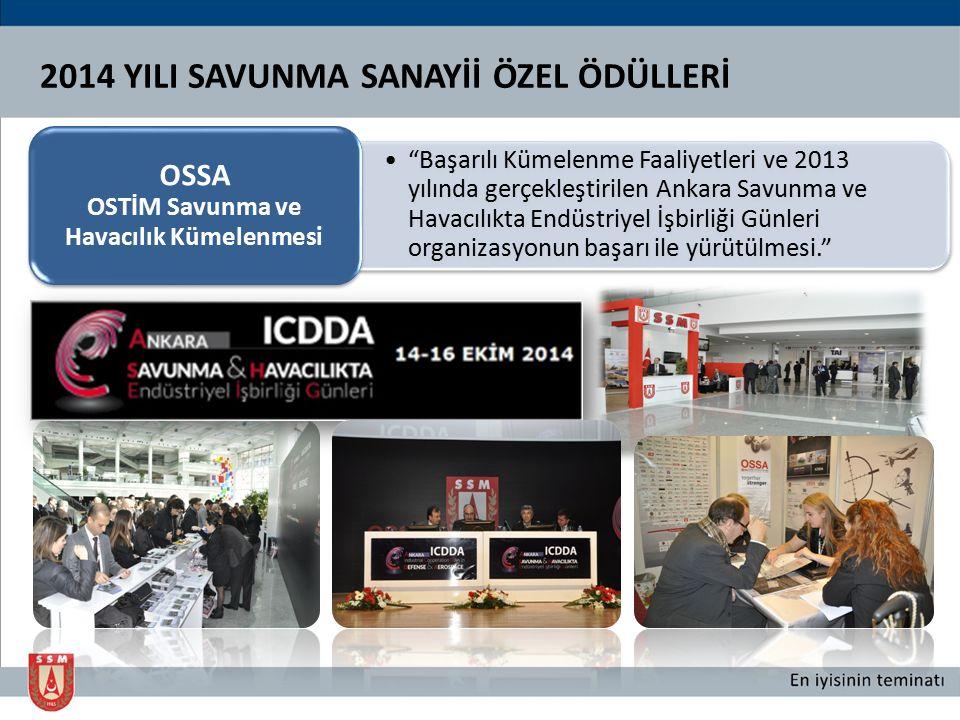 """""""Başarılı Kümelenme Faaliyetleri ve 2013 yılında gerçekleştirilen Ankara Savunma ve Havacılıkta Endüstriyel İşbirliği Günleri organizasyonun başarı il"""