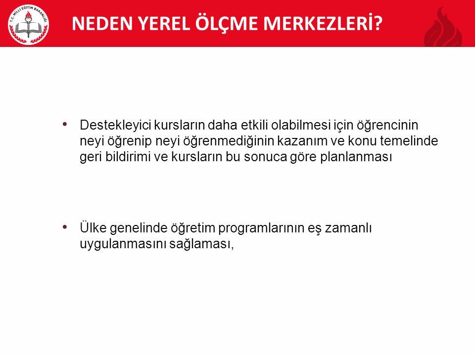 NEDEN YEREL ÖLÇME MERKEZLERİ.
