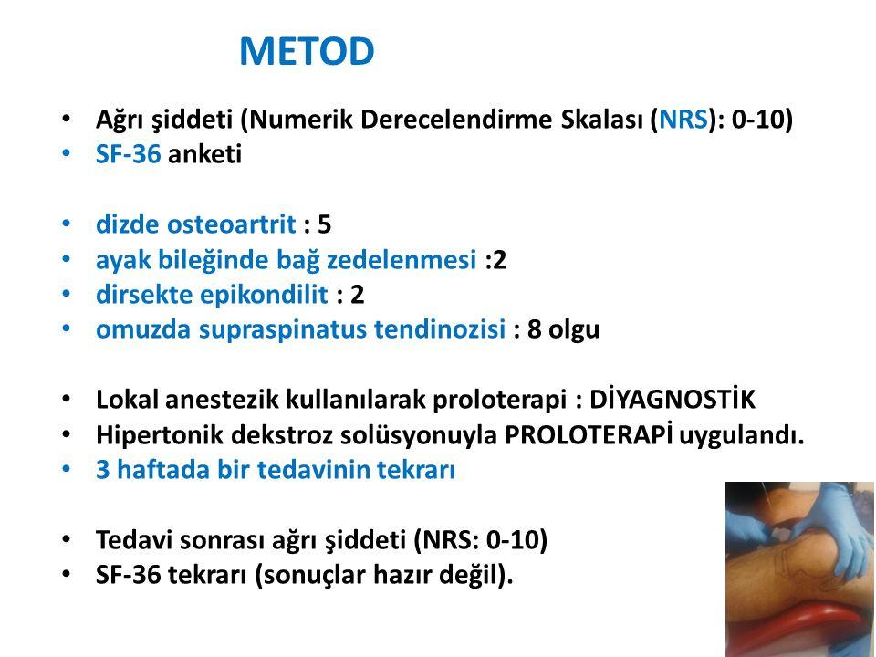 METOD Ağrı şiddeti (Numerik Derecelendirme Skalası (NRS): 0-10) SF-36 anketi dizde osteoartrit : 5 ayak bileğinde bağ zedelenmesi :2 dirsekte epikondi