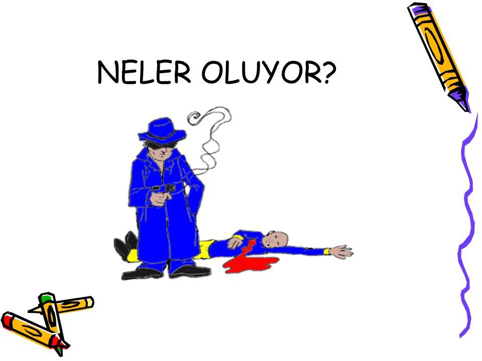 NELER OLUYOR?
