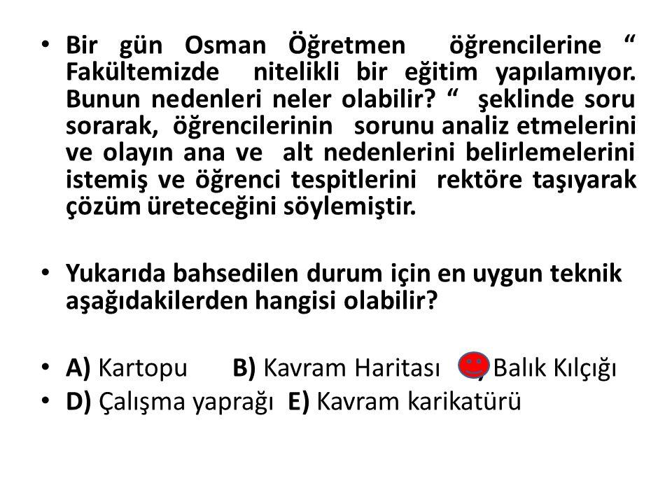Bir gün Osman Öğretmen öğrencilerine Fakültemizde nitelikli bir eğitim yapılamıyor.