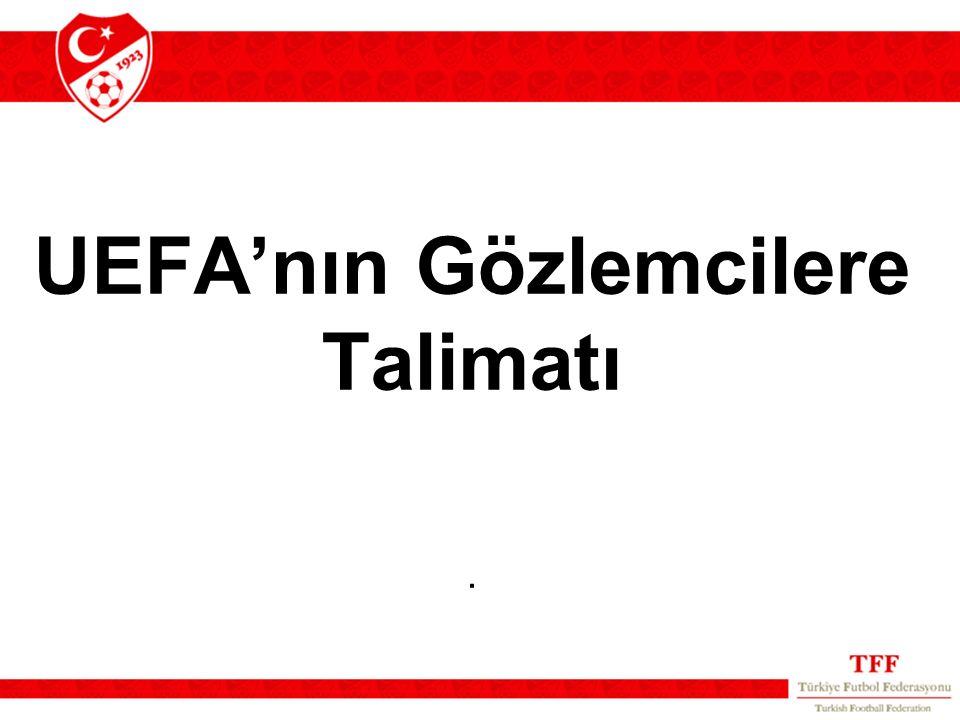 UEFA'nın Gözlemcilere Talimatı.