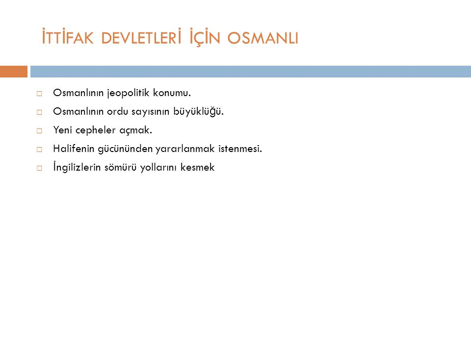 İ TT İ FAK DEVLETLER İ İ Ç İ N OSMANLI  Osmanlının jeopolitik konumu.
