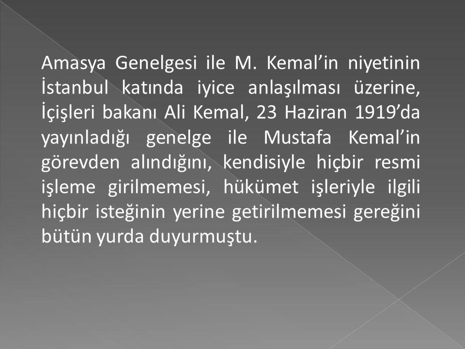 Amasya Genelgesi Kurtuluş Savaşının gerekçesi, yöntemi ve amacını açıklayan ve Türk ulusunu mücadeleye çağıran ihtilal bildirgesi olarak kabul edilmek
