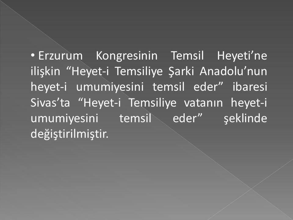Belirli bir bölge hedef tutularak alınan Erzurum Kongresi kararları Sivas Kongresi'nde genişletilerek, bütün ülkeyi kapsayacak biçime sokulmuştur. Kon